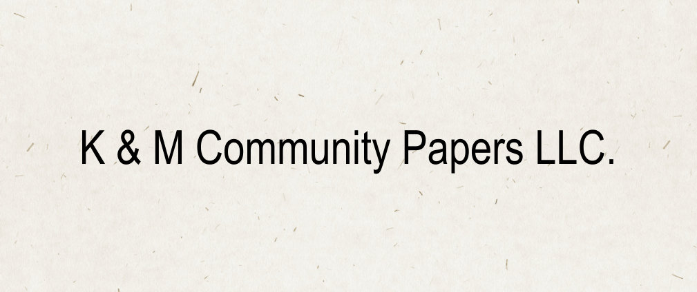 K & M Community Papers LLC.